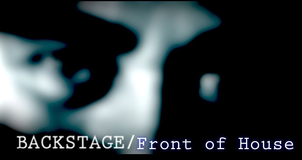 BACKSTAGE / Front of House by Daniel Libman