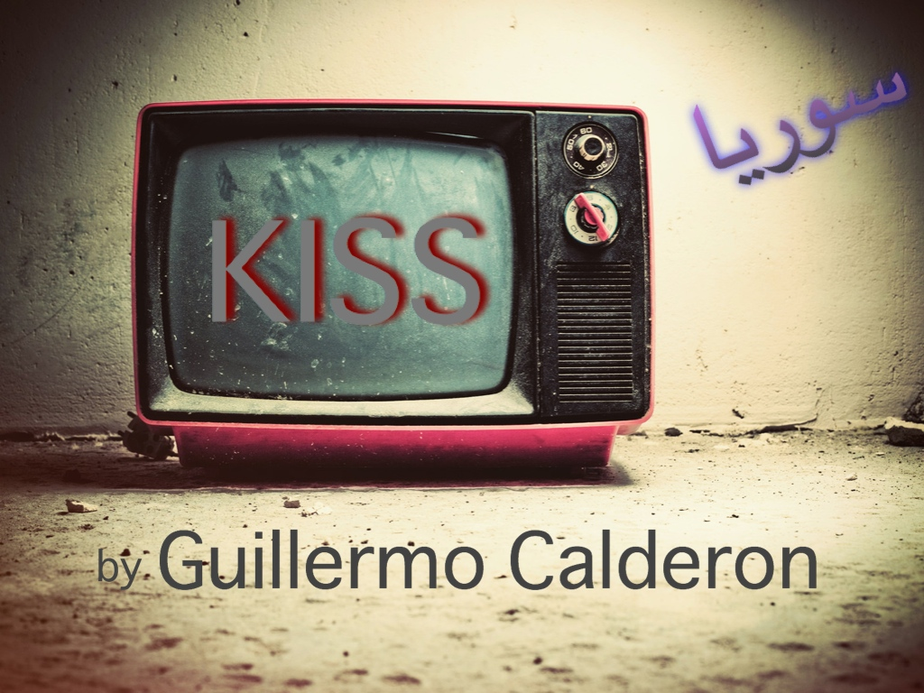 KISS by Guillermo Calderon